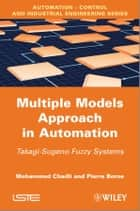 Multiple Models Approach in Automation ebook by Mohammed Chadli,Pierre Borne