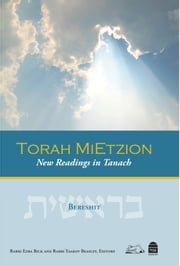 Torah MiEtzion: Bereshit - New Readings in Tanakh ebook by Yeshivat Har Etzion Rabbis