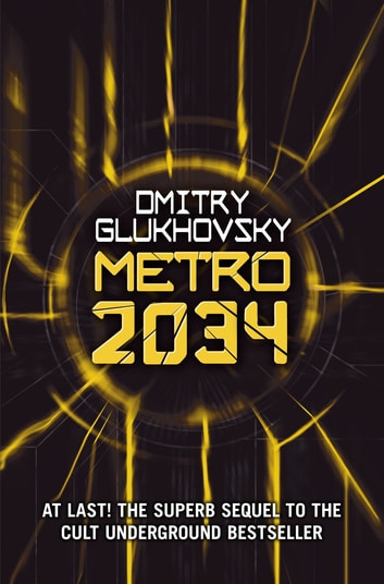 Metro 2034 Ebook By Dmitry Glukhovsky 9781473204317 Rakuten Kobo