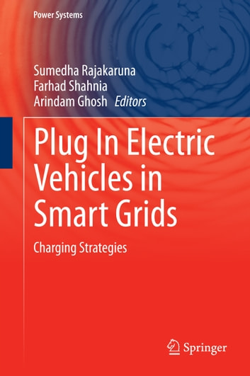 Plug In Electric Vehicles in Smart Grids - Charging Strategies ebook by