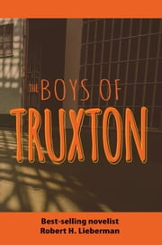 The Boys of Truxton ebook by Robert H. Lieberman