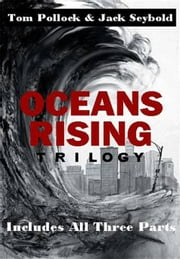 Oceans Rising Trilogy: Complete (3 in 1) ebook by Tom Pollock and Jack Seybold