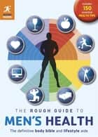The Rough Guide to Men's Health (2nd edition) ebook by Lloyd Bradley