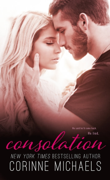 Consolation (Book One in the Consolation Duet) - Military/Navy SEAL ebook by Corinne Michaels