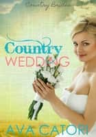 Country Wedding ebook by Ava Catori