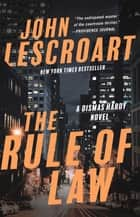 The Rule of Law - A Novel ebook by