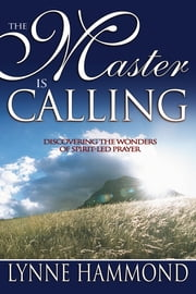 The Master Is Calling ebook by Lynne Hammond
