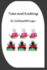 Time and Knitting ebook by Joy Bassetti Kruger