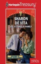 All It Takes Is Family ebook by Sharon De Vita