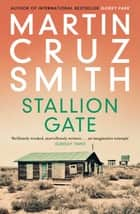Stallion Gate ebook by Martin Cruz Smith