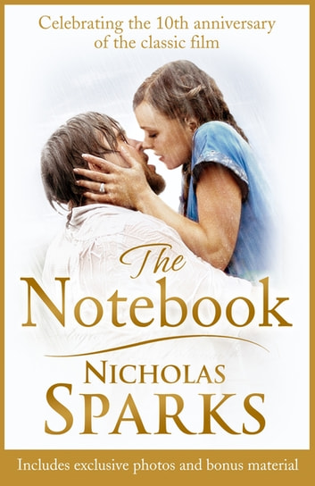 The Notebook - The love story to end all love stories ebook by Nicholas Sparks
