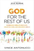 God for the Rest of Us ebook by Vince Antonucci,Kyle Idleman