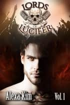 Lords of Lucifer (Vol 1) eBook by Alexa Kim