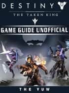 Destiny the Taken King Game Guide Unofficial ekitaplar by The Yuw
