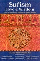 Sufism - Love and Wisdom ebook by Jean-Louis Michon, Roger Gaetani