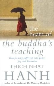 The Heart Of Buddha's Teaching ebook by Thich Nhat Hanh