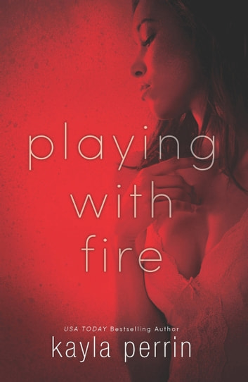 Playing With Fire ebook by Kayla Perrin