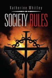 SOCIETY RULES ebook by Katherine Whitley