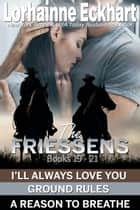 The Friessens Books 19 - 21 ebook by Lorhainne Eckhart