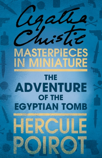 The Adventure of the Egyptian Tomb: A Hercule Poirot Short Story ebook by Agatha Christie