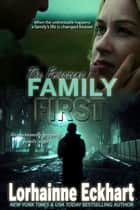 Family First ebook by Lorhainne Eckhart