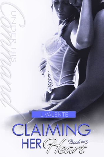 Claiming Her Heart ebook by L. Valente,Lili Valente