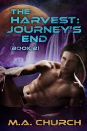 The Harvest: Journey's End ebook by MA Church