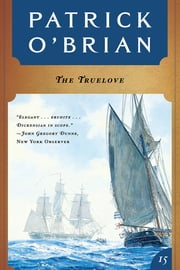 The Truelove (Vol. Book 15) (Aubrey/Maturin Novels) ebook by Patrick O'Brian