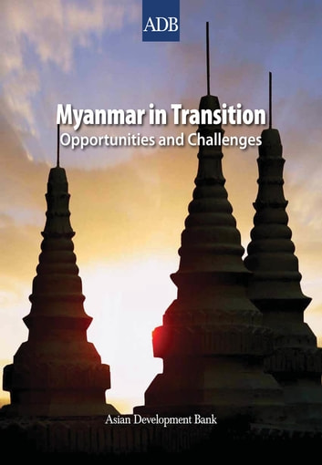 Myanmar in Transition - Opportunities and Challenges ebook by Asian Development Bank