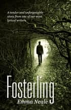 Fosterling ebook by Emma Neale