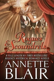 Rogues and Scoundrels Boxed Set - Eight Full Length Regency Historical Romance Novels ebook by Annette Blair