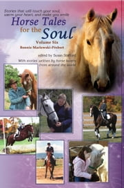 Horse Tales for the Soul, Volume 6 ebook by Bonnie Marlewski-Probert