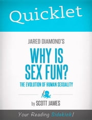 Quicklet on Jared Diamond's Why Is Sex Fun? (CliffsNotes-like Book Summary) ebook by Scott  James