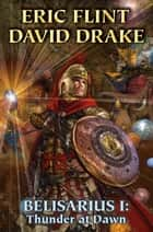 Belisarius I: Thunder at Dawn ebook by