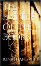 The Battle of the Books ebook by Jonathan Swift