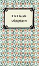 The Clouds ebook by Aristophanes