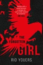 The Forgotten Girl 電子書 by Rio Youers