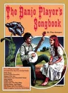Banjo Player's Songbook ebook by Tim Jumper