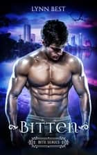 Bitten: A Love Bite Story - The Bite Series, #0.5 ebook by Lynn Best
