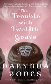The Trouble with Twelfth Grave - A Novel ebook by Darynda Jones