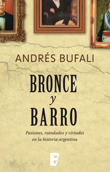 Bronce y barro ebook by Andrés Bufali