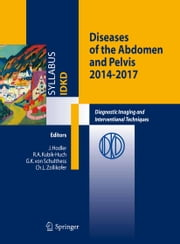 Diseases of the Abdomen and Pelvis - Diagnostic Imaging and Interventional Techniques ebook by Juerg Hodler,Rahel A. Kubik-Huch,Gustav K. von Schulthess,Ch. L. Zollikofer