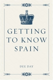 Getting to know Spain ebook by Dee Day