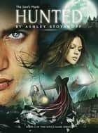 The Soul's Mark: Hunted - The Soul's Mark, #2 ebook by Ashley Stoyanoff