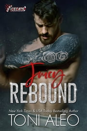 Juicy Rebound ebook by Toni Aleo