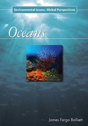 Oceans - Environmental Issues, Global Perspectives ebook by James Fargo Balliett