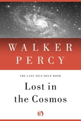 Lost in the Cosmos - The Last Self-Help Book ebook by Walker Percy