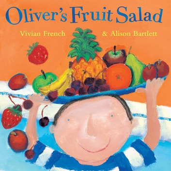 Oliver's Fruit Salad ebook by Vivian French