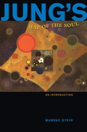 Jung's Map of the Soul - An Introduction ebook by Murray Stein