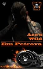 Ace's Wild ebook by Em Petrova